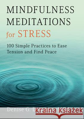 Mindfulness Meditations for Stress: 100 Simple Practices to Ease Tension and Find Peace Denise G., Med Dempsey 9781647399016 Rockridge Press - książka