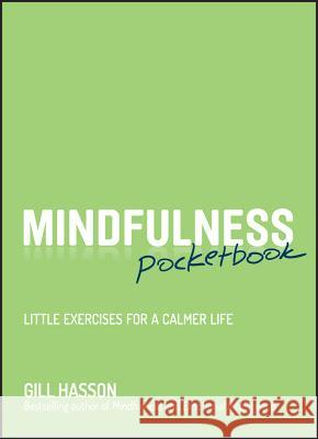 Mindfulness Pocketbook: Little Exercises for a Calmer Life Hasson Gill 9780857085894 John Wiley & Sons - książka