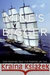 Mines Bigger: Tom Perkins and the Making of the Greatest Sailing Machine Ever Built