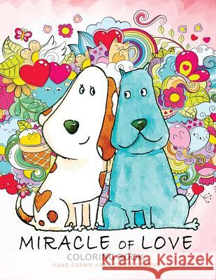 Miracle of Love Coloring Book: Valentines Day Coloring Book Balloon Publishing 9781983992315 Createspace Independent Publishing Platform - książka