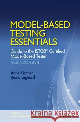 Model-Based Testing Essentials - Guide to the Istqb Certified Model-Based Tester: Foundation Level Anne Krammer Bruno Legeard 9781119130017 Wiley - książka