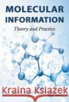 Molecular Information: Theory and Practice Ph. D. James a. Bosworth 9781684098989 Page Publishing, Inc.
