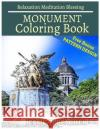 Monument Coloring Book Relaxation Meditation Blessing: Sketches Coloring Book +Free Bonus Patterns Design Jessica Belcher 9781545048900 Createspace Independent Publishing Platform