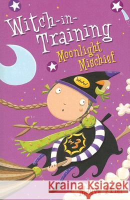 Moonlight Mischief (Witch-In-Training, Book 7) Maeve Friel Nathan Reed 9780007185269 HarperCollins Children's Books - książka