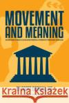 Movement & Meaning: Managing Stress & Building Mental Strength Through Exercise Scott Godwin 9780996272605 Live Well Publishing