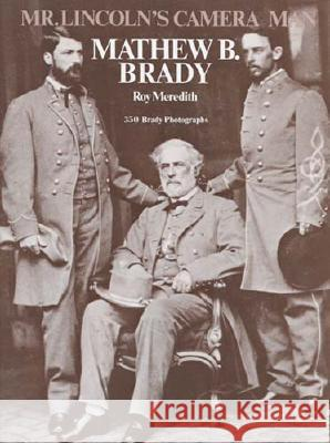 Mr. Lincoln's Camera Man: Mathew B. Brady Roy Meredith 9780486230214 Dover Publications - książka