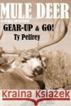 Mule Deer & Other Adventures Bw MR Ty E. Pelfrey 9781544980041 Createspace Independent Publishing Platform