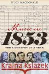 Music in 1853: The Biography of a Year Hugh McDonald 9781843837183 0