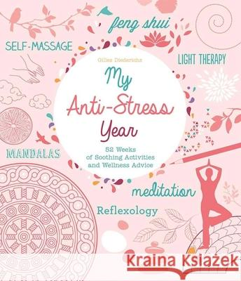 My Anti-Stress Year: 52 Weeks of Soothing Activities and Wellness Advice Gilles Diederichs 9781631581199 Racehorse Publishing - książka
