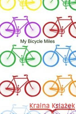 My Bicycle Miles: Record your bicycling mileage to see how far you ride in the year. T. &. K. Publishing 9781099812651 Independently Published - książka