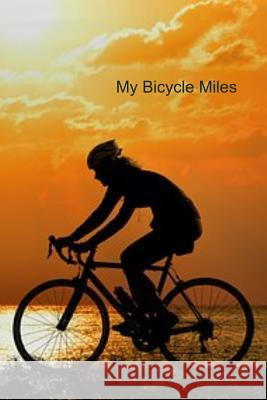 My Bicycle Miles: Record your bicycling mileage to see how far you ride in the year. T. &. K. Publishing 9781099812668 Independently Published - książka