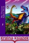 My Dinosaur Address Book Alice E. Tidwell Mrs Alice E. Tidwell 9781508804697 Createspace