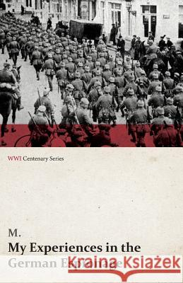 My Experiences in the German Espionage (Wwi Centenary Series) M. 9781473318465 Last Post Press - książka