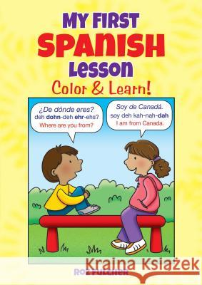 My First Spanish Lesson: Color & Learn! Roz Fulcher 9780486833095 Dover Publications - książka