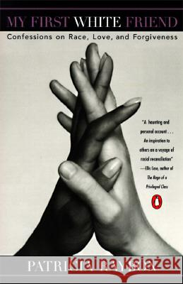 My First White Friend: Confessions on Race, Love and Forgiveness Patricia Raybon 9780140244366 Penguin Books - książka