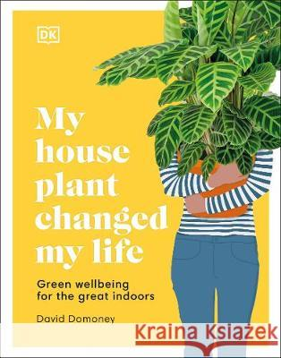 My House Plant Changed My Life David Domoney 9780241458518 Dorling Kindersley Ltd - książka