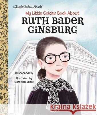 My Little Golden Book about Ruth Bader Ginsburg Shana Corey Margeaux Lucas 9780593172803 Golden Books - książka