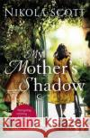 My Mothers Shadow: The Unputdownable Summer Read about a Mothers Shocking Secret That Changed Everything