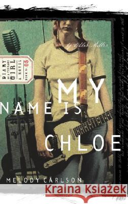My Name Is Chloe: Diary Number 5 Melody Carlson Andy Stanley 9781590520185 Multnomah Publishers - książka