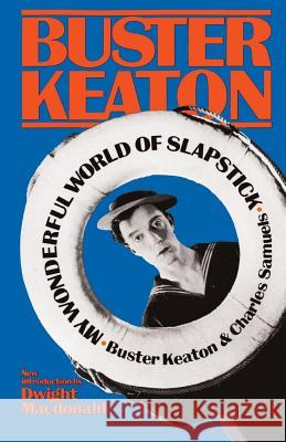 My Wonderful World of Slapstick Buster Keaton Charles Samuels Dwight MacDonald 9780306801785 Da Capo Press - książka