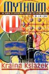 Mythium: A Journal of Contemporary Literature, Volume 1 Number 1 Ronald Davis Crystal Wilkinson 9781936138043 Wind Publications