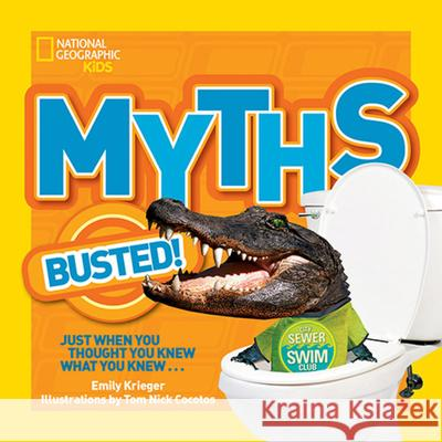 Myths Busted! : Just When You Thought You Knew What You Knew... Emily Krieger 9781426311024  - książka
