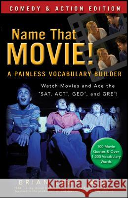 Name That Movie!: Comedy & Action Edition: A Painless Vocabulary Builder Brian Leaf   9780470903254  - książka