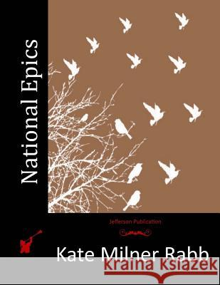 National Epics Kate Milner Rabb 9781514379738 Createspace - książka
