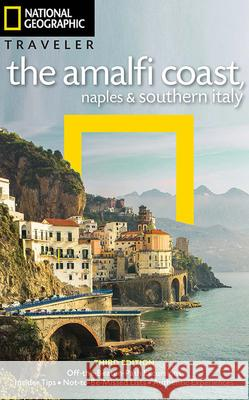 National Geographic Traveler: The Amalfi Coast, Naples and Southern Italy, 3rd Edition: With the Amalfi Coast Tim Jepson Tino Soriano 9781426216985 National Geographic Society - książka