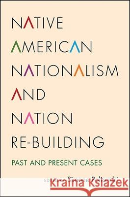 Native American Nationalism and Nation Re-Building: Past and Present Cases Simone Poliandri 9781438460680 State University of New York Press - książka