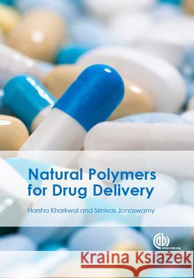Natural Polymers for Drug Delivery H. Kharkwal S. Janaswamy 9781780644479 Cabi - książka