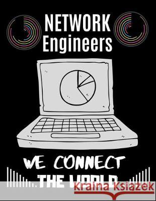 Network Engineers We Connect the World: Graph Paper Composition Book for Industrial Engineering, Systems Analysis, Engineer, Engineering Students, Mat Th Publication 9781695264687 Independently Published - książka