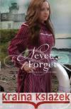 Never Forget Jody Hedlund 9780692770870 Northern Lights Press