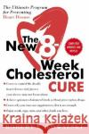 New 8-Week Cholesterol Cure, The E. Kowalsk Robert E. Kowalski 9780061031762 HarperCollins Publishers