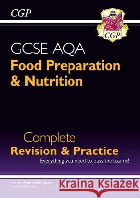 New 9-1 GCSE Food Preparation & Nutrition AQA Complete Revision & Practice (with Online Edn) CGP Books CGP Books  9781789080988 Coordination Group Publications Ltd (CGP) - książka