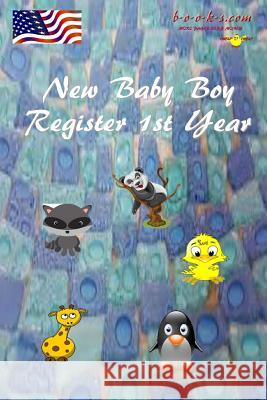 New Baby Boy: Register and Keep 1st Years Activity 2019 Stan Black 9781726253468 Createspace Independent Publishing Platform - książka