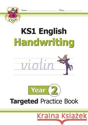 New KS1 English Targeted Practice Book: Handwriting - Year 2 CGP Books CGP Books  9781782946960 Coordination Group Publications Ltd (CGP) - książka