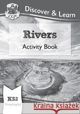 New KS2 Discover & Learn: Geography - Rivers Activity Book CGP Books CGP Books  9781782949763 Coordination Group Publications Ltd (CGP) - książka