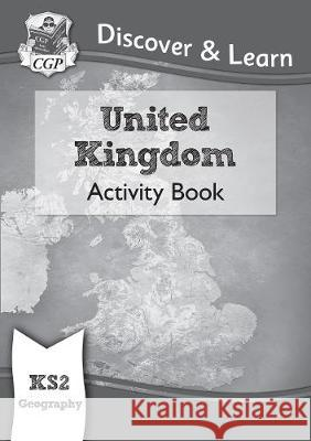New KS2 Discover & Learn: Geography - United Kingdom Activity Book CGP Books CGP Books  9781782949824 Coordination Group Publications Ltd (CGP) - książka