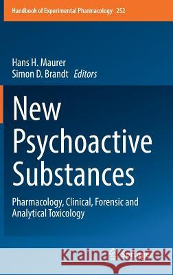 New Psychoactive Substances : Pharmacology, Clinical, Forensic and Analytical Toxicology Hans H. Maurer Simon D. Brandt 9783030105600 Springer - książka