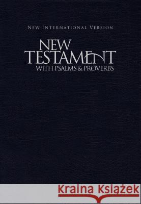 NIV New Testament with Psalms and Proverbs Zondervan Publishing   9781563206627 International Bible Society - książka