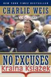No Excuses: One Mans Incredible Rise Through the NFL to Head Coach of Notre Dame