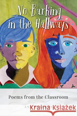 No More Barking in the Hallways: Poems from the Classroom Ann Bracken   9780998147703 Scarith - książka