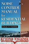 Noise Control Manual for Residential Buildings David A. Harris Walls & Ceilings Magazine                Harris 9780070269422 McGraw-Hill Professional Publishing