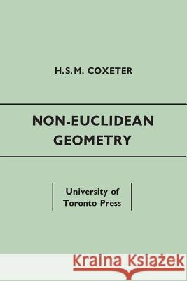 Non-Euclidean Geometry: Fifth Edition H. S. M. Coxeter 9781442639454 University of Toronto Press, Scholarly Publis - książka