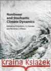 Nonlinear and Stochastic Climate Dynamics Christian L. E. Franzke Terence J. O'Kane 9781107118140 Cambridge University Press
