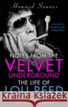 Notes from the Velvet Underground: The Life of Lou Reed Howard Sounes 9781784160074 BLACK SWAN