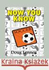 Now You Know Soccer (Large Print 16pt) Doug Lennox 9781525238161 ReadHowYouWant
