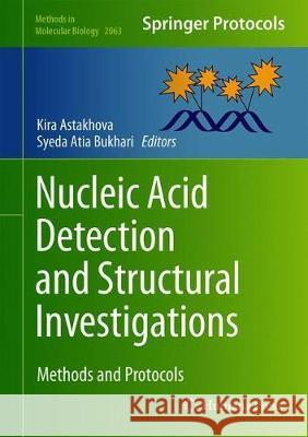 Nucleic Acid Detection and Structural Investigations : Methods and Protocols Kira Astakhova Syeda Atia Bukhari 9781071601372 Humana - książka