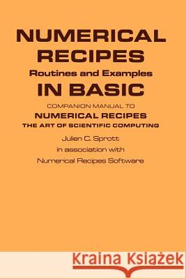 Numerical Recipes Routines and Examples in Basic (First Edition) Julien C. Sprott Recipes Soft Numerica 9780521406895 Cambridge University Press - książka